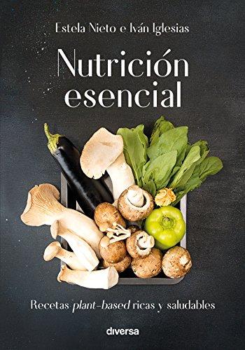 Nutrición esencial: Recetas plant-based ricas y saludables (Cocina natural nº 3) (Spanish Edition)