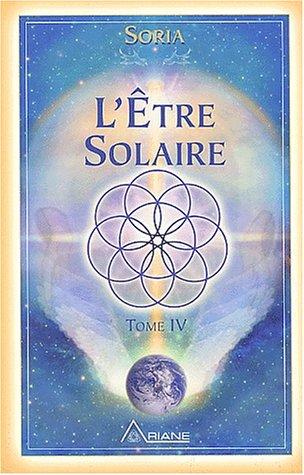 Soria, tome 4 : L'être solaire