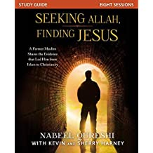 Seeking Allah, Finding Jesus : A Former Muslim Shares the Evidence that Led Him from Islam to Christianity (Study Guide) by Nabeel Qureshi (2016-04-19)