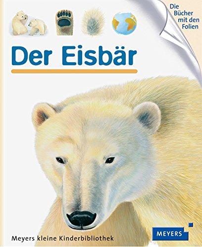Meyers Kleine Kinderbibliothek: Der Eisbar