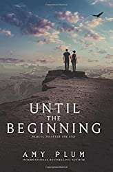 Until the Beginning (After the End) by Amy Plum (2016-05-03)