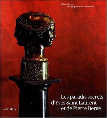 Les Paradis Secrets d'Yves Saint Laurent et de Pierre Berg