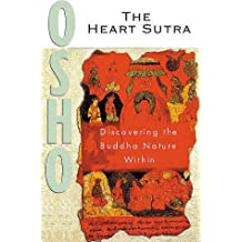 The Heart Sutra: Discourses on the Prajnaparamita Hridayam Sutra of Gautama the Buddha: Discourses on Prajnaparamita Hridayam Sutra