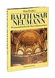 Balthasar Neumann. Der mainfränkische Barockbaumeister - Hans Reuther