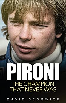 Pironi: The Champion That Never Was by [Sedgwick, David]