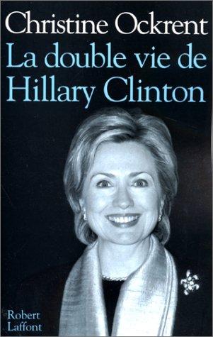 La double vie de Hillary Clinton par Christine Ockrent