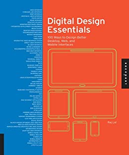 Digital Design Essentials: 100 ways to design better desktop, web, and mobile interfaces by [Lal, Rajesh]