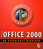 Microsoft Office 2000: No Experience Required (Skills for Success)