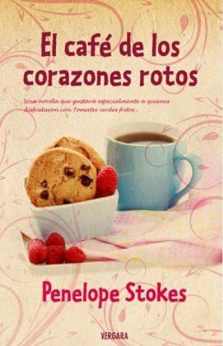 Descargar Libro El café de los corazones rotos (NOVELA VERGARA) de Penelope J. Stokes