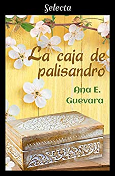 Leer Gratis La caja de palisandro de Ana E. Guevara