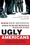 Ugly Americans: The True Story of the Ivy League Cowboys Who Raided the Asian Markets for Millions by Ben Mezrich (2005-04-26)