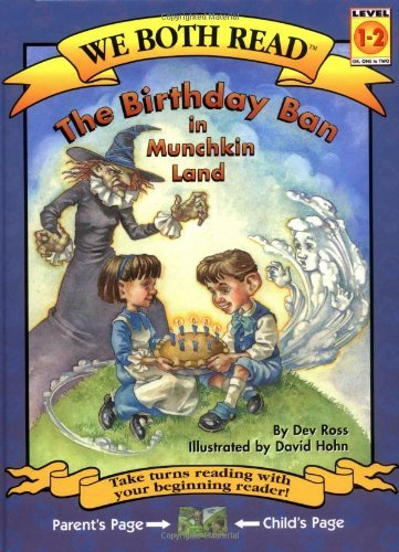 (The Birthday Ban in Munchkin Land (We Both Read - Level 1-2) by Dev Ross (1999-10-02))