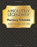 Best Pharmacy Technician Books - Absolutely Legendary Pharmacy Technician: 16 Month Planner 2018 Review