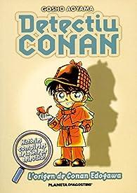 Detectiu Conan nº 01/08 L'Origen: L'Origen de Conan Edogawa par Gosho Aoyama