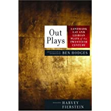 Outplays: Landmark Gay and Lesbian Plays of the Twentieth Century: Important Gay and Lesbian Plays of the 20th Century