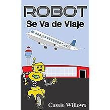 Robot Se Va de Viaje (Amigos Robots nº 3)
