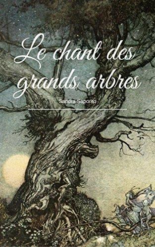 Couverture du livre Le chant des grands arbres