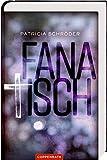 Fanatisch von Patricia Schröder