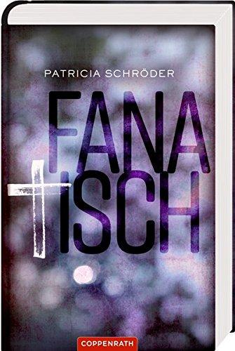 Buchseite und Rezensionen zu 'Fanatisch' von Patricia Schröder