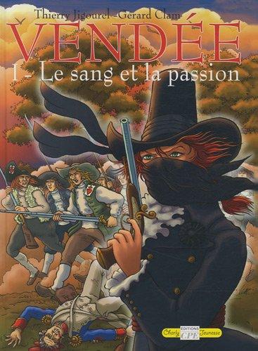 Vendée, Tome 1 : Le sang et la passion