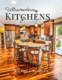 Ultramodern Kitchens: A Beautiful Modern Architecture Interior Décor Minimalist Picture Book Indoor Photography Coffee Table Photobook Home Design Guide Book (English Edition)