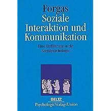 Soziale Interaktion und Kommunikation: Eine Einführung in die Sozialpsychologie
