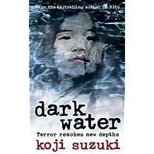 Dark Water by Koji Suzuki (2011-07-29)