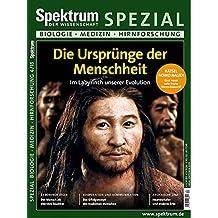 Die Ursprünge der Menschheit: Im Labyrinth unserer Evolution (Spektrum Spezial - Biologie, Medizin, Hirnforschung)