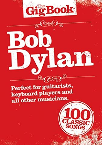 Bob Dylan - The Gig Book (Bob Dylan The Man In Me)