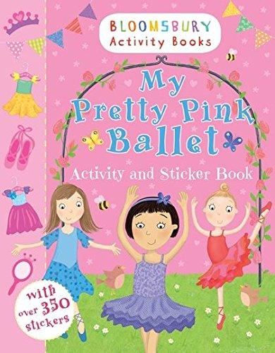 My Pretty Pink Ballet Activity and Sticker Book (Activity & Sticker Book) por Bloomsbury