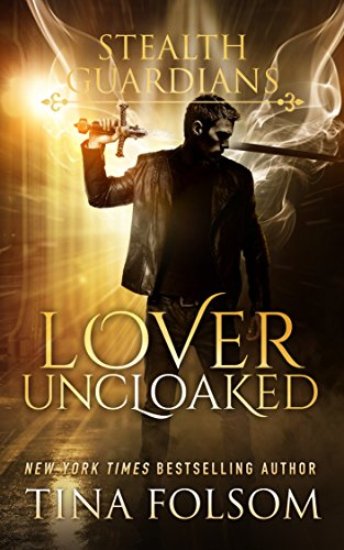 Lover Uncloaked (Stealth Guardians Book 1)