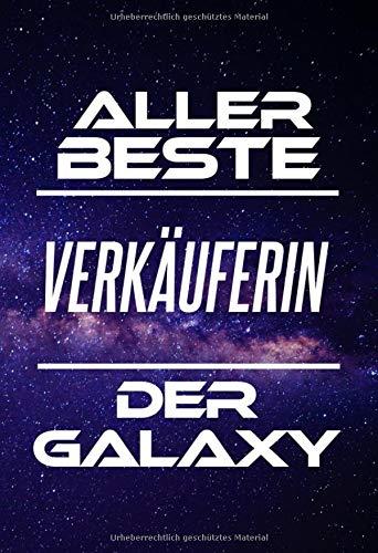 Aller Beste Verkäuferin Der Galaxy: DIN A5 • 120 Seiten Liniert • Deko • Kalender • Schönes Notizbuch • Notizblock • Block • Terminkalender • ... • Ruhestand • Arbeitskollegin • Geburtstag
