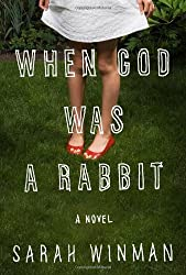 When God Was a Rabbit Winman, Sarah ( Author ) May-10-2011 Hardcover