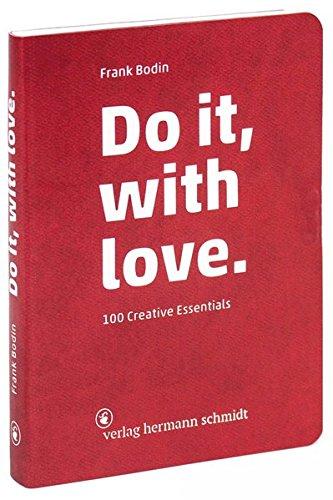 Do it, with love.: 100 creative essentials (Geschenk Essentials)