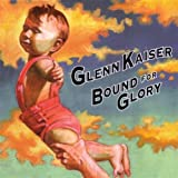 Songtexte von Glenn Kaiser - Bound for Glory