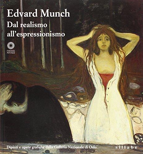 Edvard Munch. Dal realismo all'espressionismo. Dipinti e opere grafiche dalla Galleria nazionale di Oslo. Catalogo della mostra