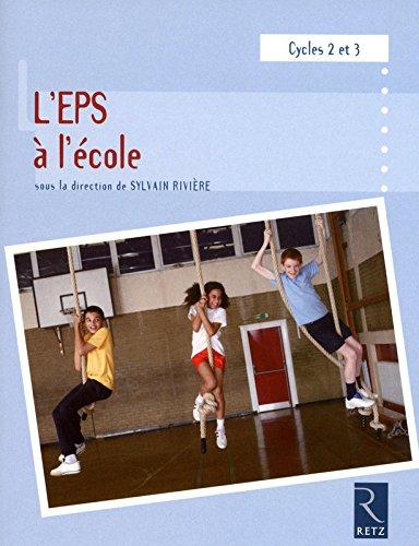L'EPS à l'école : Cycles 2 et 3, programmes 2008