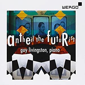 Antheil le futuriste. Musique pour piano de Georges Antheil. Livingston.