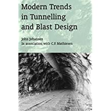 Modern Trends in Tunnelling and Blast Design by John Johansen (2000-01-15)