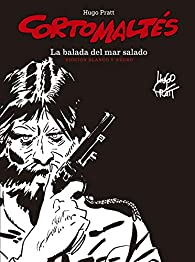Corto Maltés: La Balada del Mar Salado Edición Blanco y Negro par Hugo Pratt