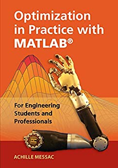 Optimization in Practice with MATLAB®: For Engineering Students and Professionals by [Messac, Achille]
