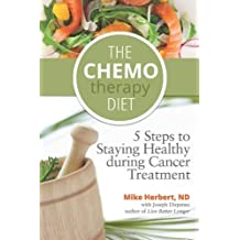 [ THE CHEMOTHERAPY DIET: 5 STEPS TO STAYING HEALTHY DURING CANCER TREATMENT ] BY Herbert, Mike, ND ( AUTHOR )Aug-30-2012 ( Paperback )