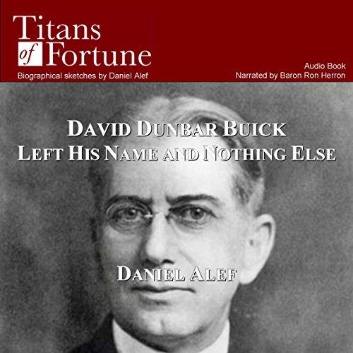 David Dunbar Buick Left His Name and Nothing Else  Audiolibri