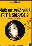 Mais qu'avez vous fait à Solange ?