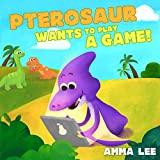 Book for Kids : Pterosaur Wants to Play a Game!: (Children's Picture Book, Good Dinosaurs stories for Kids, Screen Time, Emotional and EQ, Social skills) (The Little Dinosaurs 3)