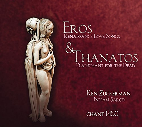 Eros and Thanatos: Renaissance Love Songs by Juan del Enzina & Plainchant for the Dead