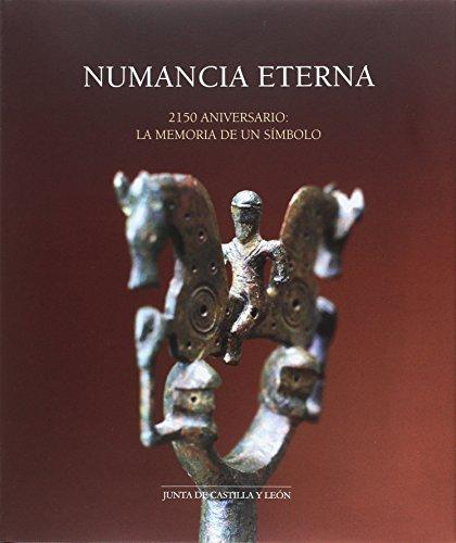Numancia eterna. 2150 aniversario: la memoria de un símbolo por Aa.Vv.