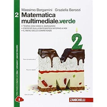 Matematica Multimediale.verde. Per Le Scuole Superiori. Con Espansione Online: 2