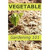 Vegetable Gardening 101 (English Edition)