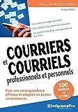 Courriers et courriels professionnels et personnels : Plus de 100 modèles de lettres de correspondance...